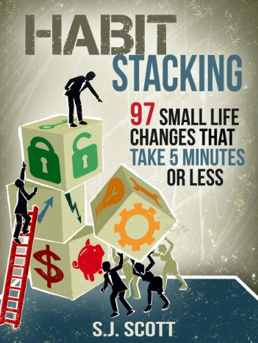 Habit Stacking: 97 Small Life Changes That Take Five Minutes or Less by S.J. Scott ebook deal