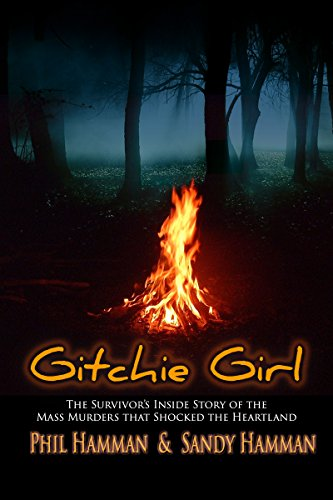 Download Gitchie Girl: The Survivor's Inside Story of the Mass Murders that Shocked the Heartland