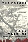 The Forger: A Novel (0312276966) by Watkins, Paul