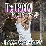 The Dragon Did Me: Hucow Cuckold Pregnancy Erotica | Daisy N. Chains