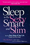 Ellen Michaud Sleep to be Sexy, Smart and Slim: Get the Best Sleep of Your Life: Tonight and Every Night