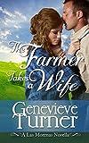 The Farmer Takes a Wife: Las Morenas, #0.5 (Las MorenasSeries)
