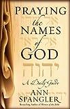 Praying the Names of God: A ... - Ann Spangler