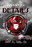 Evil and the Details (The Iron Eagle Series Book 2)