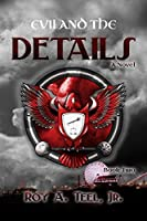 Evil and the Details (The Iron Eagle Series Book 2) [Kindle Edition]