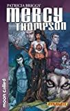 Patricia Briggs Mercy Thompson: Moon Called Volume 1 TP
