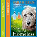 A Dog Called Homeless Audiobook by Sarah Lean Narrated by Katy Sobey
