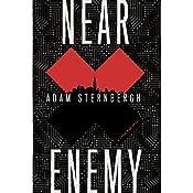 Near Enemy: A Spademan Novel | [Adam Sternbergh]