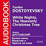 'White Nights' and 'The Heavenly Christmas Tree' | Fyodor Dostoyevsky