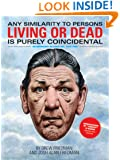 Any Similarity to Persons Living or Dead is Purely Coincidental (Two)