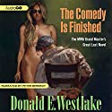 The Comedy is Finished Audiobook by Donald E. Westlake Narrated by Peter Berkrot
