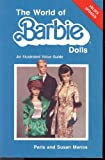 img - for The World of Barbie Dolls, An Illustrated Value Guide book / textbook / text book