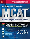img - for McGraw-Hill Education MCAT: 2 Full-Length Practice Tests 2016, Cross-Platform Edition book / textbook / text book