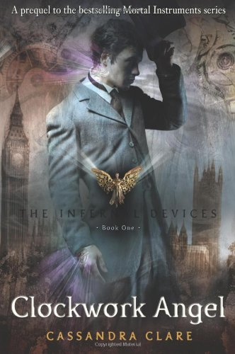 Clockwork Angel (The Infernal Devies, #1)