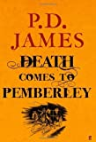 Death Comes to Pemberley by P. D. James (2011) Hardcover P. D. James