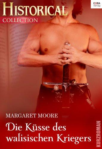 Margaret Moore - Die Küsse des walisischen Kriegers