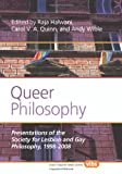 img - for Queer Philosophy: Presentations of the Society for Lesbian and Gay Philosophy, 1998-2008 (Histories and Addresses of Philosophical Societies) book / textbook / text book