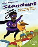 """Stand Up! """"Bully Busters""""...Coming to town: """"Bully Busters"""" educational coloring and activity book"""