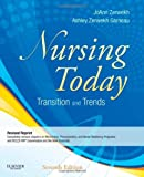 img - for Nursing Today - Revised Reprint: Transitions and Trends, 7e (NURSING TODAY: TRANSITION & TRENDS ( ZERWEKH)) book / textbook / text book