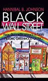 Black Wall Street: From Riot to Renaissance in Tulsas Historic Greenwood District