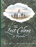 The Lost Colony Of Roanoke (0399240276) by Fritz, Jean