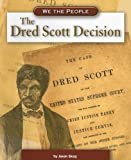 Dred Scott Decision (We the People: Civil War Era series) (We the People (Compass Point Books Paperback)) (075652038X) by Skog