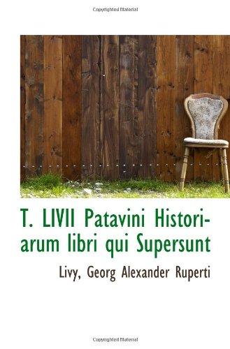 T. LIVII Patavini Historiarum libri qui Supersunt PDF