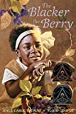The Blacker the Berry (Ala Notable Children's Books. Middle Readers) (0060253754) by Thomas, Joyce Carol