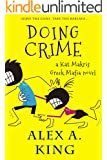 Doing Crime: A Kat Makris Greek Mafia Novel