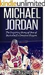 Michael Jordan: The Inspiring Story o...