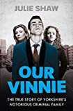 eBooks - Our Vinnie: The true story of Yorkshire's notorious criminal family (Tales of the Notorious Hudson Family, Book 1)