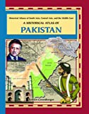A Historical Atlas of Pakistan (Historical Atlases of South Asia, Central Asia and the Middle East Series) (0823938662) by Greenberger, Robert