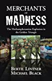 img - for Merchants of Madness: The Methamphetamine Explosion in the Golden Triangle book / textbook / text book
