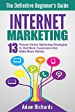 Internet Marketing: The Definitive Beginner