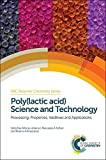 img - for Poly(lactic acid) Science and Technology: Processing, Properties, Additives and Applications (RSC Polymer Chemistry Series) book / textbook / text book