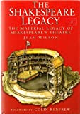 Archaeology of Shakespeare: Material Legacy of Shakespeare's Theatre Jean Wilson