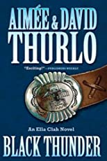 Black Thunder (Ella Clah Novels (Hardcover)) [ BLACK THUNDER (ELLA CLAH NOVELS (HARDCOVER)) BY Thurlo, Aimee ( Author ) Oct-25-2011