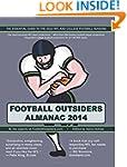 Football Outsiders Almanac 2014: The...