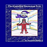 The Grandest Snowman Everby Suzanne Berton A(c)