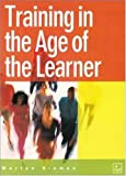 Training in the age of the learner Martin Sloman