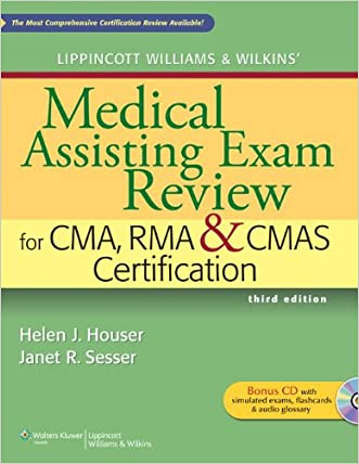 Lippincott Williams & Wilkins' Medical Assisting Exam Review for CMA, RMA & CMAS Certification (Medical Assisting Exam Review for CMA and RMA Certification)