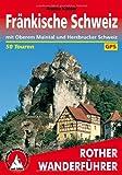 Rother Wanderführer Fränkische Schweiz: mit Oberem Maintal und Hersbrucker Schweiz. 50 Touren. Mit GPS-Daten.