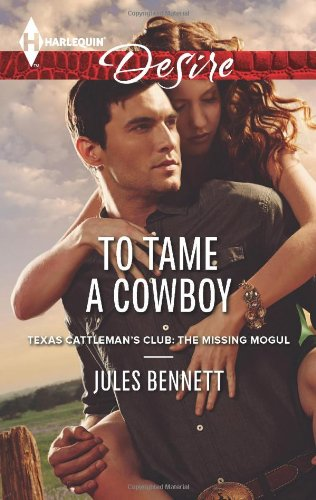 Image of To Tame a Cowboy (Harlequin Desire\Texas Cattleman's Club:)