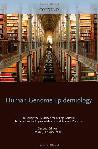 Human Genome Epidemiology, 2nd Edition: Building the...