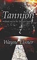 Tannion (The Tannion Series) (Volume 1)