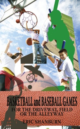 Basketball and Baseball Games: For the Driveway, Field or the Alleyway