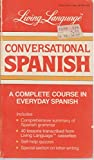 img - for Conversational Spanish: A Complete Course in Everyday Spanish (Living Language Series) by Ralph William Weiman O. A. Succar (1988-09-24) Paperback book / textbook / text book
