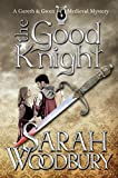 The Good Knight (A Gareth and Gwen Medieval Mystery Book 1) (English Edition)
