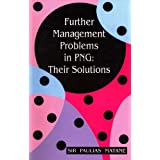Further Management Problems in PNG: Their Solutions