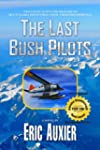 The Last Bush Pilots (English Edition)